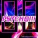 PSYCHO!!!!最高!!!!!