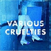 VARIOUS CRUELTIES