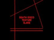 [DEATH DISCO] TEXTURE