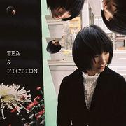 【バンド】 TEA & FICTION