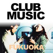 ClubMusicFukuoka