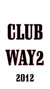 CLUB WAY2☆2012☆