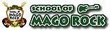 SCHOOL OF MAGO ROCK
