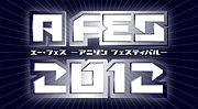 A FES(エー・フェス)2012