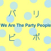We Are The Party People☆