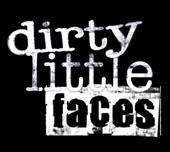 DIRTY LITTLE FACES