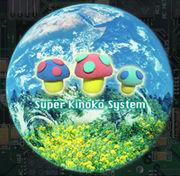 SUPER KINOKO SYSTEM