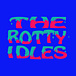 THE ROTTY IDLES