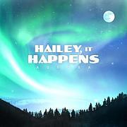 Hailey, It Happens