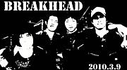BREAK HEAD