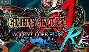 GUILTY GEAR XX ∧CORE PLUS R