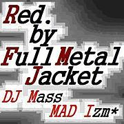 Red. by Full Metal Jacket