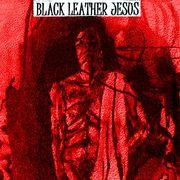 BLACK LEATHER JESUS