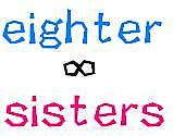 eighter sisters