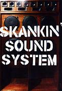 SKANKIN' SOUND SYSTEM