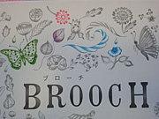 ・・broocH・・