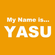 "My Name is ""YASU"""