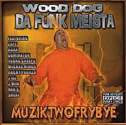WOOD DOG DA FUNK MEISTA