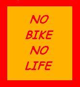 - NO BIKE NO LIFE -