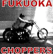 FUKUOKA CHOPPER'S