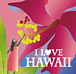 CD I Love Hawaii