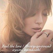 Feel the love/Merry-go-round
