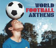 WORLD FOOTBALL ANTHEMS