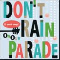 Don't Rain On Our Parade
