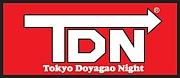 """Tokyo Doyagao Night """"TDN"""""""