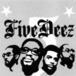 FIVE DEEZ