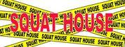 SQUATHOUSE