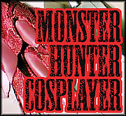 MONSTER HUNTER COSPLAYER