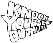 Knock yourself out!!!!!!