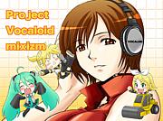 Vocaloid コラボ全般【mixizm】
