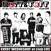 『RUFF&TUFF』@CLUB Life