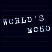 WORLD'S ECHO