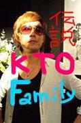伝説の「KTO」 Family