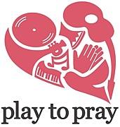 play to pray