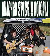 ANACHRO SPICE!!! HOTCAKE