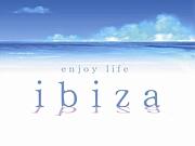 enjoy life!!!!!!■ibiza■