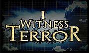 I Witness terror