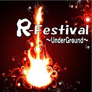 R-Festival 〜UnderGround〜
