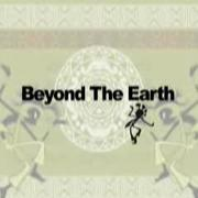 Beyond The Earth