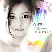~OVER THE RAINBOW~