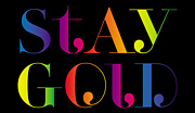 *STAY GOLD*