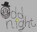 odd Night!