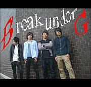 Break underG