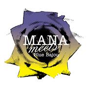 MANA meets Blue Bajou