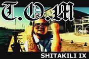 T.O.M from SHITAKILI IX