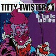 ◆ TITTY TWISTER ◆
